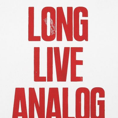 Long Live Analog, A2 - Pressink / grafika