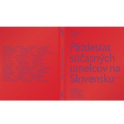 Päťdesiat súčasných umelcov na Slovensku / kniha