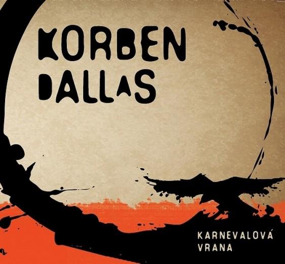 Korben Dallas - Karnevalová vrana CD