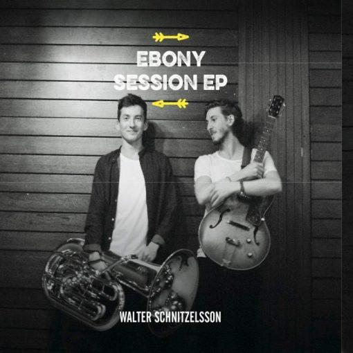 Walter Schnitzelsson - Ebony Session EP