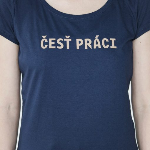 Modré dámske tričko česť práci