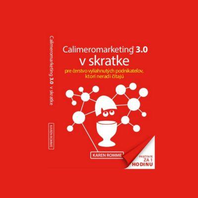 Calimeromarketing 3.0 v skratke - Karen Romme / kniha