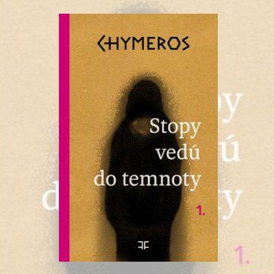 CHYMEROS - Stopy vedú do temnoty - Daniel Hevier / kniha