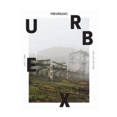 Prevádzači - Urbex na Slovensku - Juraj Florek / kniha