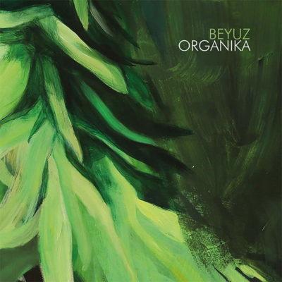 Beyuz - Organika LP / vinyl