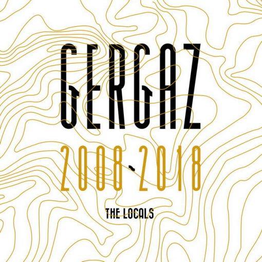GERGAZ 2008 - 2018 (the Locals) 2LP vinyl