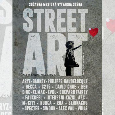 Street Art - Súčasná mestská výtvarná scéna - Alessandra Mattanza / kniha