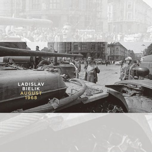 August 1968 - Ladislav Bielik / kniha