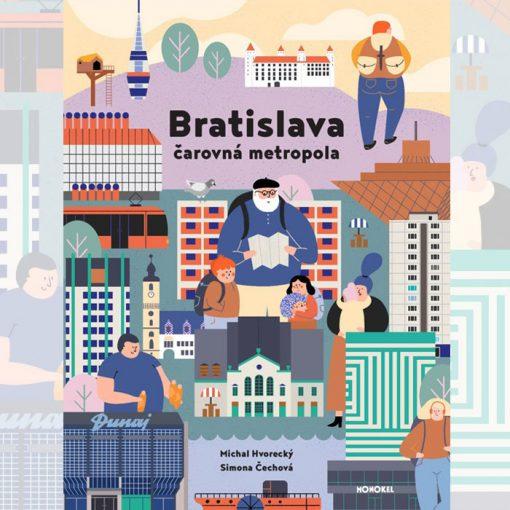 Bratislava - čarovná metropola - Michal Hvorecký / kniha