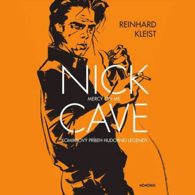 Nick Cave: Mercy on Me - Reinhard Kleist / kniha