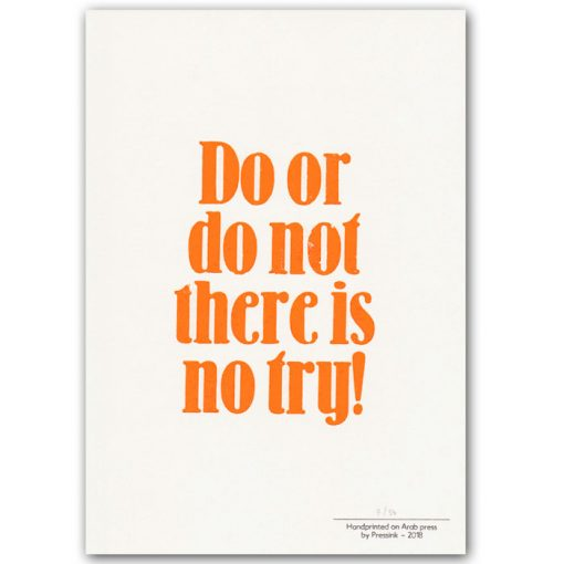 Do or do notthere is no try! - grafika Pressink