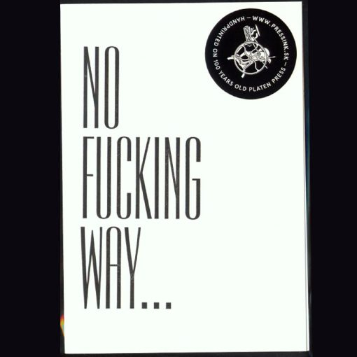 No fucking way - letterpress pohľadnica Pressink