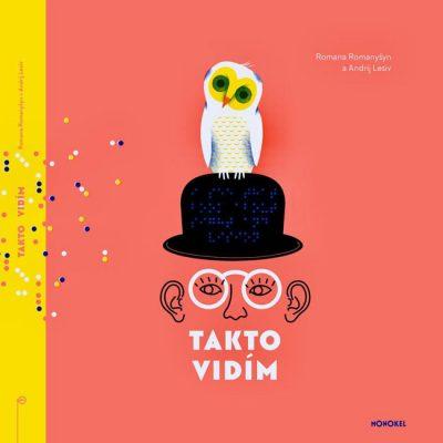 Takto vidím / ilustrovaná kniha o zraku pre deti