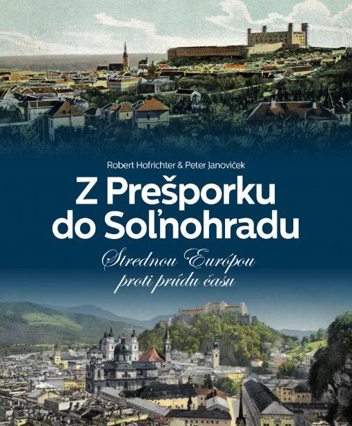 Z Prešporku do Soľnohradu - Robert Hofrichter, Peter Janoviček / kniha