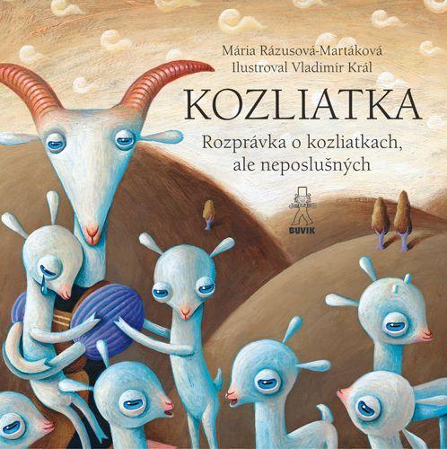 Rozprávka o kozliatkach, ale poslušných - M. Rázusová-Martáková a J. Blažková / kniha