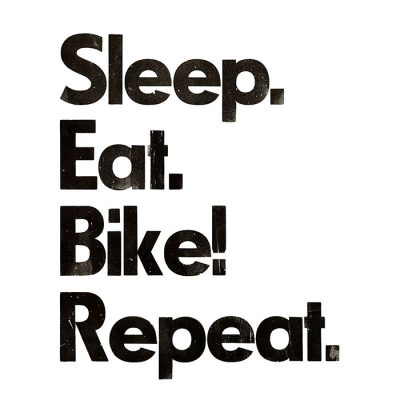 Eat. Sleep. Bike! Repeat. - Pressink / grafika