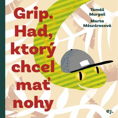 Grip. Had, ktorý chcel mať nohy - T. Murgaš / kniha