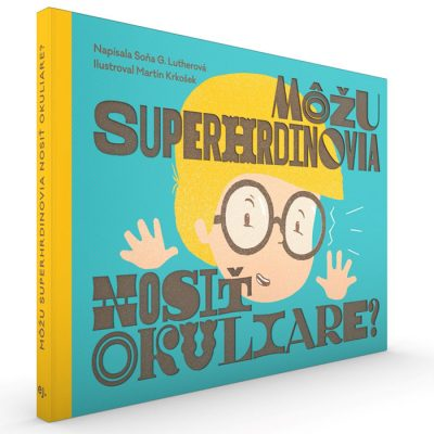 Môžu superhrdinovia nosiť okuliare? - S. G. Lutherová / kniha