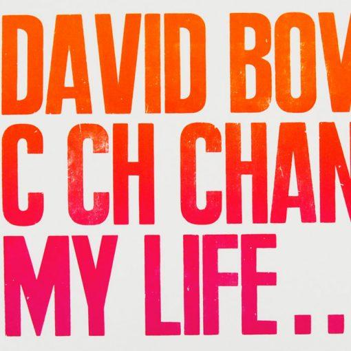 David Bowie c ch changed my life - Pressink / grafika