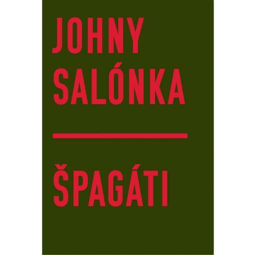 Špagáti: Absurdity základnej vojenskej služby - J. Salónka / kniha