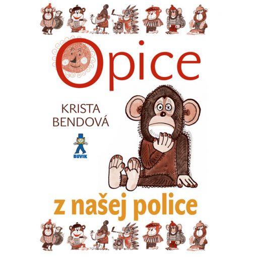 Opice z našej police - K. Bendová / kniha
