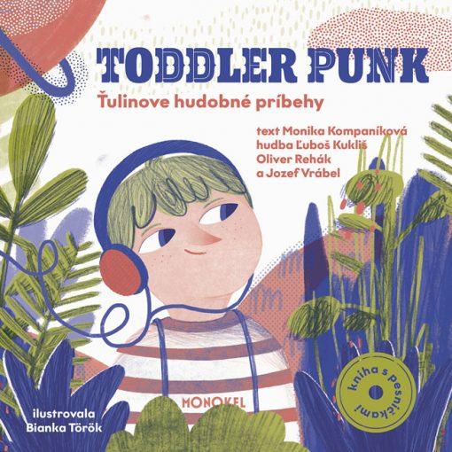 Toddler Punk - Ťulinove hudobné príbehy - M. Kompaníková / kniha