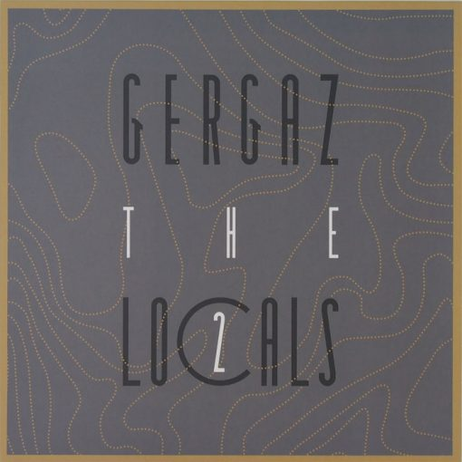 GERGAZ - The Locals 2 / vinyl