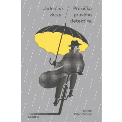 Príručka pravého detektíva - Jedediah Berry / kniha