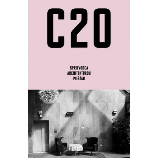 C20: Sprievodca architektúrou Piešťan / kniha