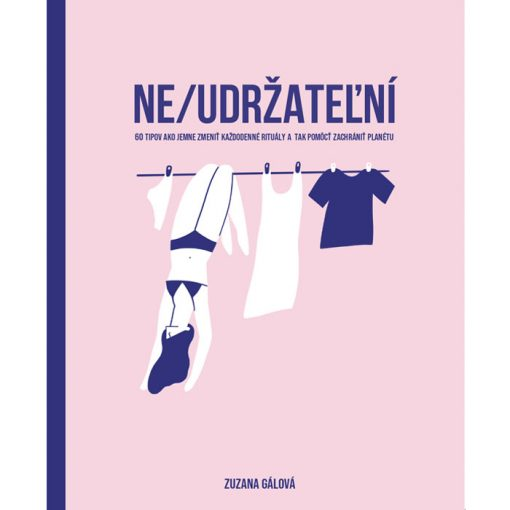 NE/UDRŽATEĽNÍ - Zuzana Gálová / kniha