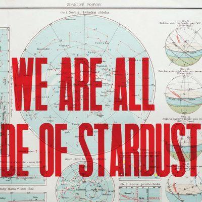 We are all made of stardust - Pressink / letterpressová grafika