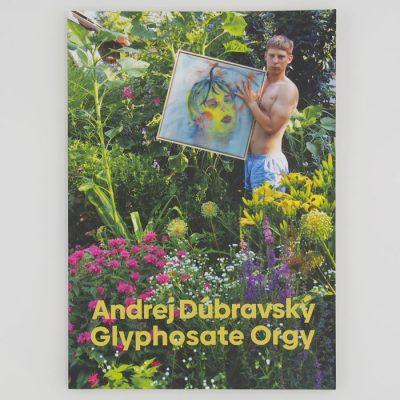 Glyphosphate Orgy – Andrej Dúbravský / katalóg ver.2