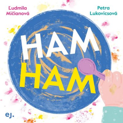 HAM HAM - Ľudmila Mičianová / leporelo kniha