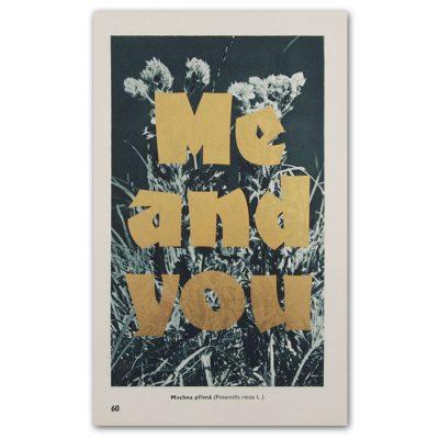 Me and you - Pressink, Mochna příma / letterpressová grafika