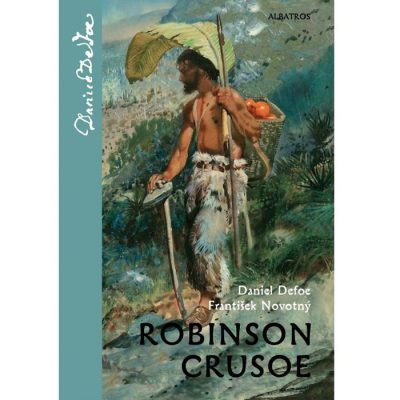 Robinson Crusoe - Daniel Defoe / František Novotný / kniha